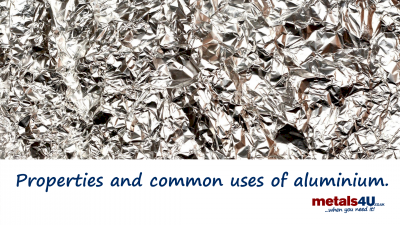Properties and common uses of aluminium.